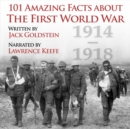 101 Amazing Facts about the First World War - eAudiobook