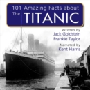 101 Amazing Facts about the Titanic - eAudiobook