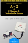 The A-Z of PC Engine & TurboGrafx Games : Volume 1 - eBook