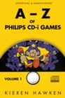 The A-Z of Philips CD-i Games : Volume 1 - eBook