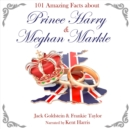 101 Amazing Facts about Prince Harry and Meghan Markle - eAudiobook