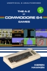 The A-Z of Commodore 64 Games : Volume 1 - eBook