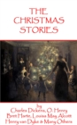 Christmas Short Stories, Featuring Charles Dickens, Leo Tolstoy, Louisa May Alcott & Many More - eBook