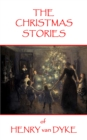 The Christmas Stories of Henry van Dyke - eBook