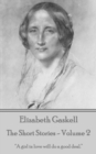 "The Short Stories Of Elizabeth Gaskell - Volume 2 : ""A girl in love will do a good deal."" - eBook"