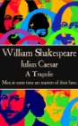 "Julius Caesar : ""Men at some time are masters of their fates."" - eBook"