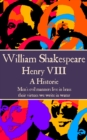 "Henry VIII : ""Men's evil manners live in brass; their virtues we write in water."" - eBook"