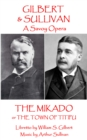 The Mikado : or The Town of Titipu - eBook