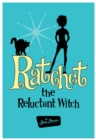 Ratchet the Reluctant Witch - eBook
