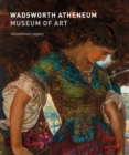 Wadsworth Atheneum Museum of Art : Uncommon Legacy - Book