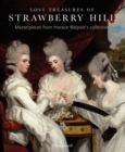 Lost Treasures of Strawberry Hill : Masterpieces from Horace Walpole's Collection - Book