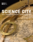 Science City : Craft, Commerce and Curiosity in London 1550-1800 - Book