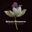 Glass Flowers : Marvels of Art and Science at Harvard - Book