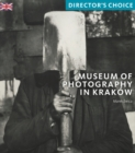 Museum of Photography in Krakow : Director's Choice - Book