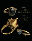 The Colmar Treasure : A Medieval Jewish Legacy - Book