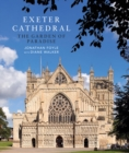 Exeter Cathedral : The Garden of Paradise - Book