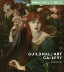 Guildhall Art Gallery : Director's Choice - Book