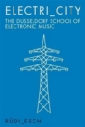 Electri_City: The Dusseldorf School of Electronic Music - Book