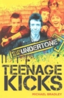 Teenage Kicks : My Life as an Undertone - Book