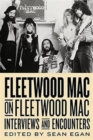 Fleetwood Mac on Fleetwood Mac: Interviews and Encounters - Book