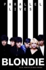 Blondie: Parallel Lives Revised Edition - Book