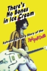 There's No Bones in Ice Cream : Sylvain Sylvain's Story of the New York Dolls - Book