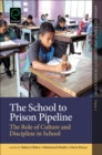 The School to Prison Pipeline : The Role of Culture and Discipline in School - Book