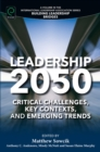 Leadership 2050 : Critical Challenges, Key Contexts, and Emerging Trends - Book