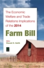 The Economic Welfare and Trade Relations Implications of the 2014 Farm Bill - Book