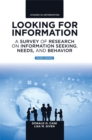 Looking for Information : A Survey of Research on Information Seeking, Needs, and Behavior - Book