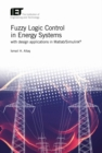 Fuzzy Logic Control in Energy Systems with design applications in MATLAB (R)/Simulink (R) - Book
