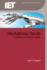 Mechatronic Hands : Prosthetic and robotic design - Book