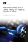 The Inverted Pendulum in Control Theory and Robotics : From theory to new innovations - Book