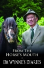 From the Horse's Mouth - Dr Wynne's Diaries - Book