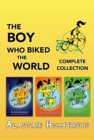 The Boy Who Biked the World: Complete Collection - eBook