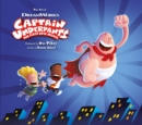 The Art of Captain Underpants : The First Epic Movie - Book