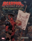 Deadpool : Drawing the Merc with a Mouth - Book