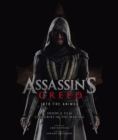Assassin's Creed: Into the Animus : Inside a Film Centuries in the Making - Book