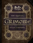 Buffy the Vampire Slayer - the Official Grimoire Willow Rosenberg - Book