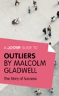 A Joosr Guide to... Outliers by Malcolm Gladwell : The Story of Success - eBook