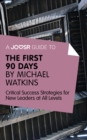 A Joosr Guide to... The First 90 Days by Michael Watkins : Critical Success Strategies for New Leaders at All Levels - eBook