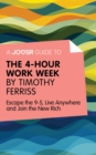 A Joosr Guide to... The 4-Hour Work Week by Timothy Ferriss : Escape the 9-5, Live Anywhere and Join the New Rich - eBook
