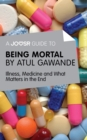 A Joosr Guide to... Being Mortal by Atul Gawande : Illness, Medicine and What Matters in the End - eBook