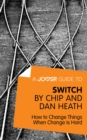 A Joosr Guide to... Switch by Chip and Dan Heath : How to Change Things When Change is Hard - eBook