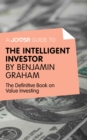 A Joosr Guide to... Intelligent Investor by Benjamin Graham : The Definitive Book on Value Investing - A Book of Practical Counsel - eBook
