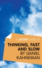 A Joosr Guide to... Thinking, Fast and Slow by Daniel Kahneman - eBook