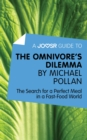 A Joosr Guide to... The Omnivore's Dilemma by Michael Pollan : The Search for a Perfect Meal in a Fast-Food World - eBook