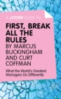 A Joosr Guide to... First, Break All The Rules by Marcus Buckingham and Curt Coffman : What the World's Greatest Managers Do Differently - eBook