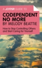 A Joosr Guide to... Codependent No More by Melody Beattie : How to Stop Controlling Others and Start Caring for Yourself - eBook