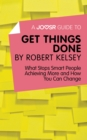 A Joosr Guide to... Get Things Done by Robert Kelsey : What Stops Smart People Achieving More and How You Can Change - eBook